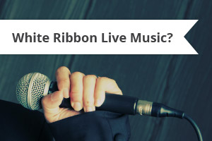 White Ribbon Live Music?
